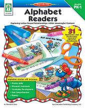 Alphabet Readers, Grades PK - 1: Exploring Letter-Sound Relationships within Meaningful Content