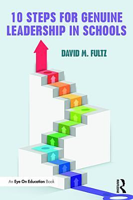 Ten Steps for Genuine Leadership in Schools
