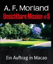 Unsichtbare Mission #5: Ein Auftrag in Macao