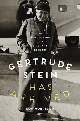 Gertrude Stein Has Arrived