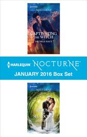 Harlequin Nocturne January 2016 Box Set: Captivating the Witch\House of Shadows