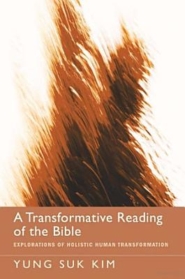 A Transformative Reading of the Bible