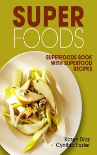 Superfoods  Superfoods Book with Superfood Recipes Book