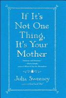 If It s Not One Thing  It s Your Mother PDF
