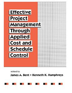 Effective Project Management Through Applied Cost and Schedule Control PDF