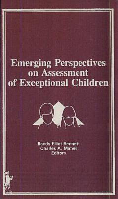 Emerging Perspectives on Assessment of Exceptional Children
