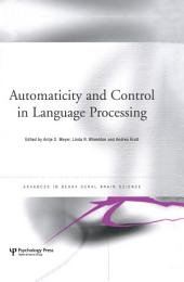 Automaticity and Control in Language Processing