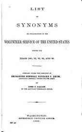 List of Synonyms of Organizations in the Volunteer Service of the United States During the Years 1861, '62, '63, '64, and '65