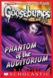 Phantom of the Auditorium (Classic Goosebumps #20)