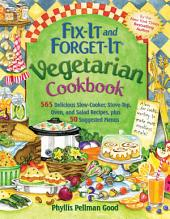 Fix-It and Forget-It Vegetarian Cookbook: 565 Delicious Slow-Cooker, Stove-Top, Oven, And Salad Recipes, Plus 50 Suggested