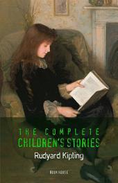 Rudyard Kipling: The Complete Children's Stories (Book House)