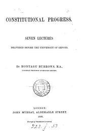 Constitutional progress, 7 lectures