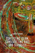 Contesting Islam, Constructing Race and Sexuality