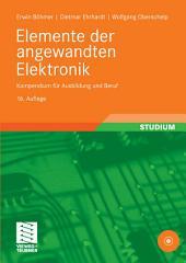 Elemente der angewandten Elektronik: Kompendium für Ausbildung und Beruf, Ausgabe 16