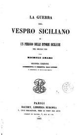 La Guerra del Vespro siciliano, o, Un Periodo delle istorie siciliana del secolo XIII