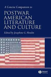 A Concise Companion to Postwar American Literature and Culture PDF