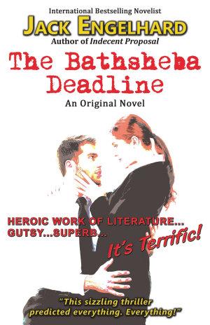 The Bathsheba Deadline  An Original Novel