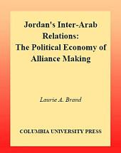 Jordan's Inter-Arab Relations: The Political Economy of Alliance-Making