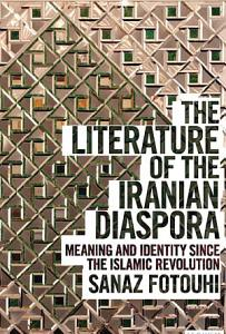 The Literature of the Iranian Diaspora PDF