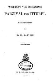 Wolfram's von Eschenbach Parzival und Titurel