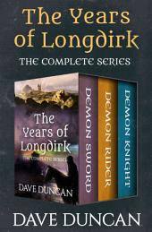 The Years of Longdirk: The Complete Series