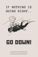 If Nothing is Going Right .. Go Down!