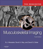 Musculoskeletal Imaging: The Requisites E-Book: Edition 4