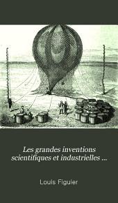 Les grandes inventions scientifiques et industrielles chez les anciens et les modernes