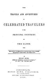 The Travels and Adventures of Celebrated Travelers ...