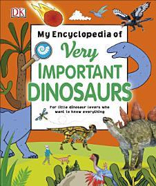 My Encyclopedia of Very Important Dinosaurs PDF