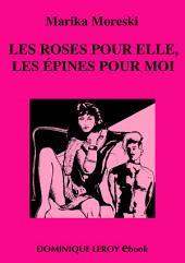 LES ROSES POUR ELLE, LES ÉPINES POUR MOI (eBook): Nouvelles inédites, Édition 2