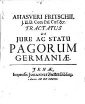 Ahasveri Fritschii ... Tractatus de jure ac statu pagorum Germaniae
