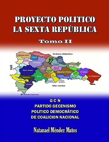 Proyecto Politico La Sexta Republica Tomo Ii