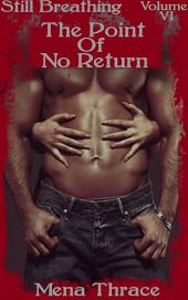 The Point Of No Return: (Still Breathing Volume 6)