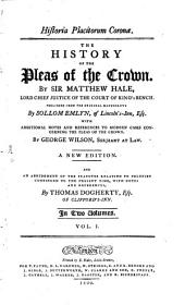 The History of the Pleas of the Crown: In Two Volumes, Volume 1