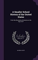A Smaller School History of the United States PDF