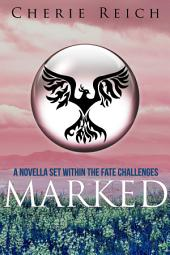 Marked: A novella set within The Fate Challenges