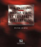 Risk, Uncertainty and Decision-Making in Property: Edition 2