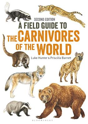 Field Guide to Carnivores of the World  2nd Edition PDF