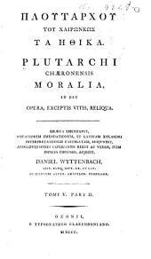 Ploutarchou tou Chairōneōs Ta ēthika: Volume 5, Issue 2