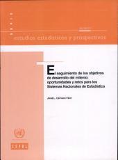 El Seguimiento De Los Objectivos De Desarrollo Del Milenio: Oportunidades Y Retos Para Los Sistemas Nacionales De Estadistica