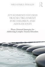 Attachment-Focused Trauma Treatment for Children and Adolescents