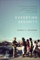 Exporting Security: International Engagement, Security Cooperation, and the Changing Face of the U.S. Military