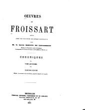 Oeuvres de Froissart: 1392-1396. Depuis le meurtre du sire de Clisson jusqu'à la bataille de Nicopoli. 1872