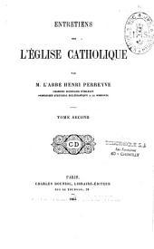 Entretiens sur l'Église catholique: Volume2