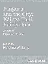 Panguru and the City: Kāinga Tahi, Kāinga Rua: An Urban Migration History
