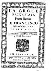 La Croce racquistata ... libri XXXV, etc
