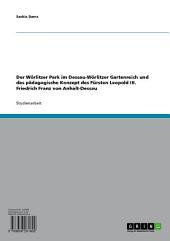 Der Wörlitzer Park im Dessau-Wörlitzer Gartenreich und das pädagogische Konzept des Fürsten Leopold III. Friedrich Franz von Anhalt-Dessau