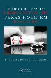 Introduction to Probability with Texas Hold'em Examples