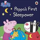 Peppa Pig: Peppa's First Sleepover Storybook